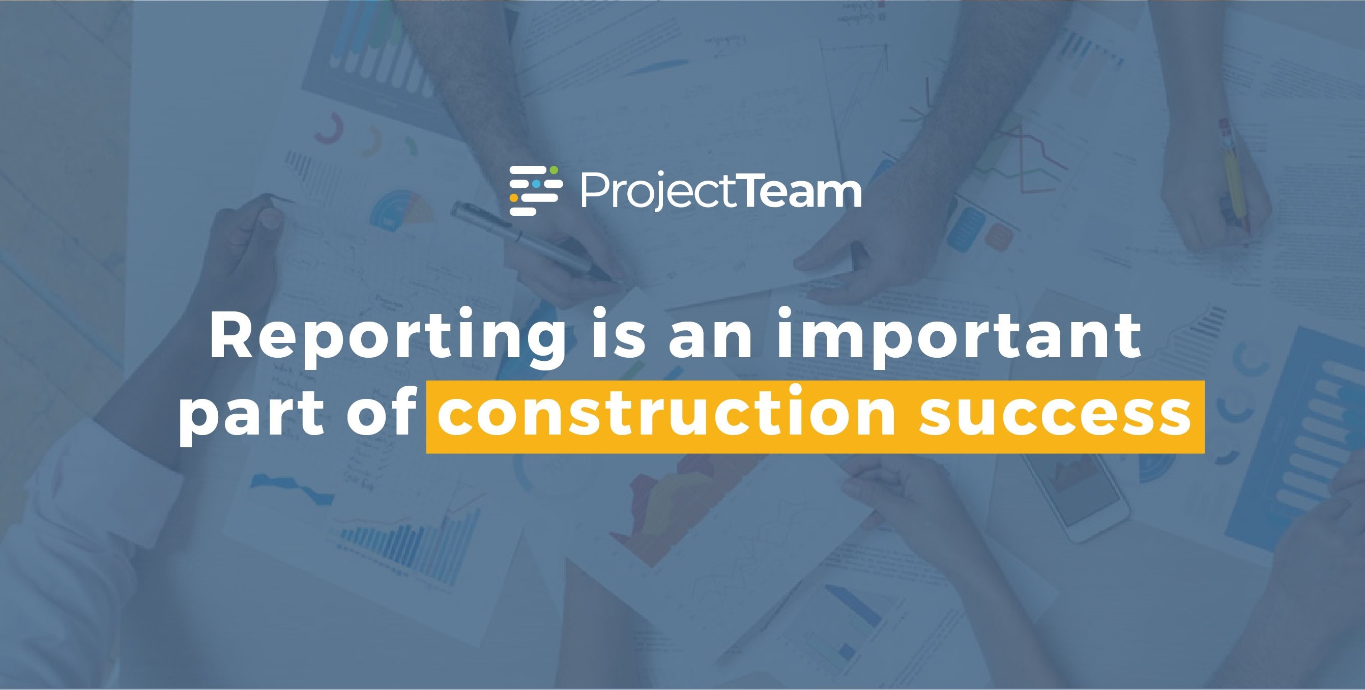 Reporting in construction